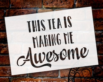 This Tea Is Making Me Awesome - Catalina Avalon - Word Stencil - Select Size - STCL1411 - by StudioR12