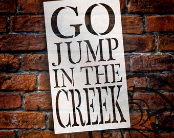 Go Jump In The Creek Stencil by StudioR12 | Reusable Mylar Template | Use to Paint Wood Signs - Pallets - DIY Summer Season - SELECT SIZE