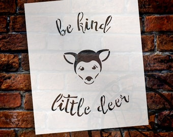 Be Kind Little Deer - Curved Hand Script - Word Art Stencil - Select Size - STCL1770 - by StudioR12