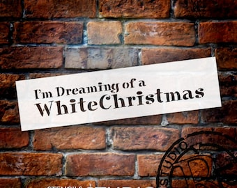 I'm Dreaming of a White Christmas - Christmas Stencil - Select Size - STCL1414 - by StudioR12