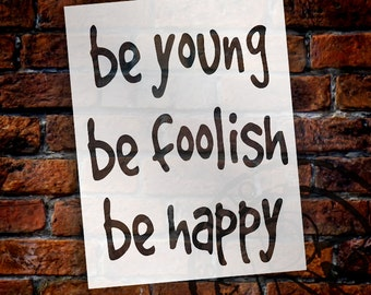 """Be Young Be Foolish Be Happy - Word Stencil - 8.5"""" x 11"""" - STCL1465_1 - by StudioR12"""