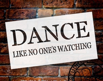 Dance Like No One's Watching - Word Stencil - Select Size - STCL1807 - by StudioR12