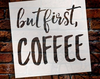 But First, Coffee - Rustic Brush Script - Word Stencil - Select Size - STCL1509 - by StudioR12