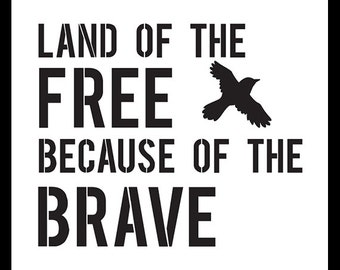 Land of the Free Because of the Brave - Word Stencil - Select Size- STCL1151 - by StudioR12