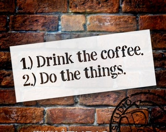 Drink the Coffee Do the Things - Word Stencil - Select Size - STCL1654 - by StudioR12