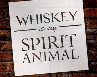 Whiskey Is My Spirit Animal Stencil by StudioR12   Bar, Man Cave Word Art - Reusable Mylar Template - SELECT SIZE