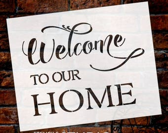 Welcome To Our Home - Fancy Script & Serif - Word Stencil - Select Size - STCL2087 - by StudioR12
