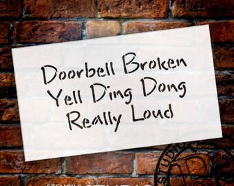 Doorbell Broken Yell Really Loud - Word Stencil - Select Size - STCL1781 - by StudioR12