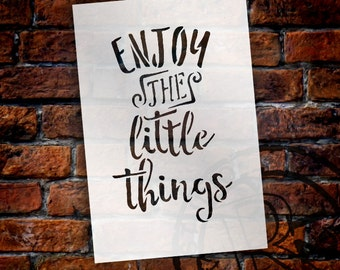 Enjoy the Little Things - Fun Script - Word Stencil - Select Size - STCL1784 - by StudioR12