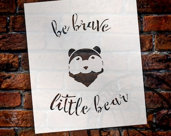 Be Brave Little Bear - Curved Hand Script - Word Art Stencil - Select Size - STCL1766 - by StudioR12