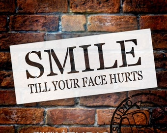 Smile Till Your Face Hurts - Rectangle - Word Stencil - Select Size - STCL1804 - by StudioR12