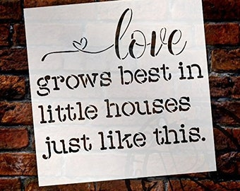 Love Grows Best in Little Houses Just Like This Stencil Square by StudioR12 Reusable Mylar Template | Use to Paint Wood Signs - Pallets -...