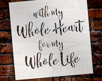 With My Whole Heart - Word Stencil - Select Size - STCL1385 - By Studior12