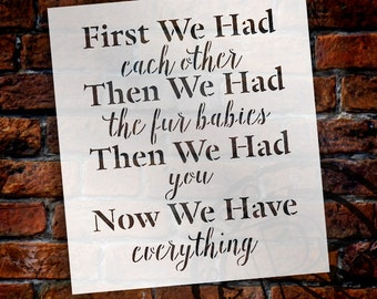 Now We Have Everything - Old Style & Script - Word Stencil - Select Size - STCL1778 - by StudioR12