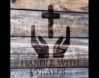 Handle With Prayer - Art Stencil - Select Size - STCL1208 - by StudioR12
