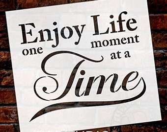 Enjoy Life One Moment At A Time Stencil by StudioR12 | Inspirational Word Art - Reusable Mylar Template | Painting, Chalk, Mixed Media |...