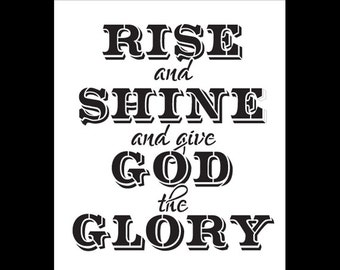 Rise and Shine and Give God the Glory Word Art Stencil - STCL788 - Select Size- by StudioR12