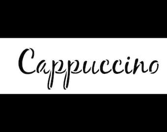 Cappuccino Word Art Stencil - Casual Script - Select Size - SKU: STCL823