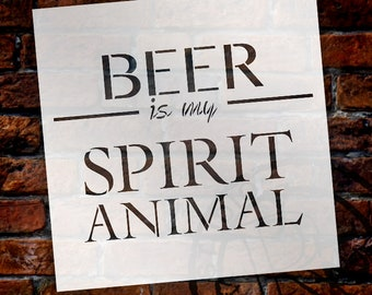 Beer Is My Spirit Animal Stencil by StudioR12 | Bar, Pub, Man Cave Word Art - Reusable Mylar Template - SELECT SIZE