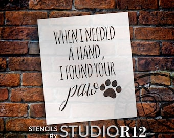 When I Needed - Paw Print - Word Art Stencil - Select Size - STCL1948 - by StudioR12
