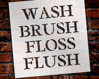Wash Brush Floss Flush - Serif - Word Stencil - Select Size - STCL2160 - by StudioR12