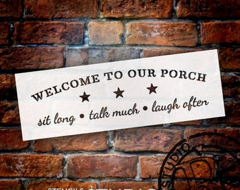 Welcome To Our Porch Stencil by StudioR12 | Reusable| Sit Long, Talk Much, Laugh Often - Country | Paint walls or wood signs - SELECT SIZE