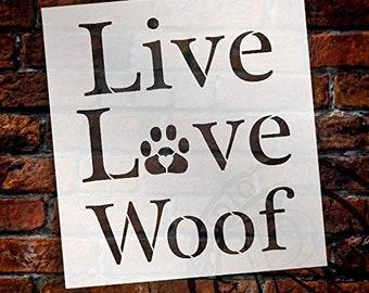 "Live Love Woof - Word Art Stencil - 18"" x 20"" - STCL1895_5 - by StudioR12"
