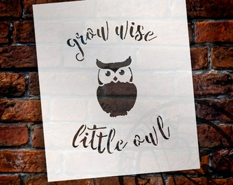 Grow Wise Little Owl - Curved Hand Script - Word Art Stencil - Select Size - STCL1765 - by StudioR12