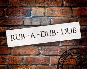 Rub-A-Dub-Dub - Word Stencil - Select Size - STCL2067 - by StudioR12