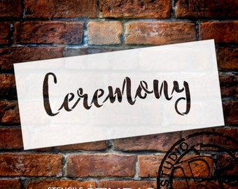 Wedding Sign Stencil - Ceremony - Rustic Script - Select Size- STCL1607 - by StudioR12
