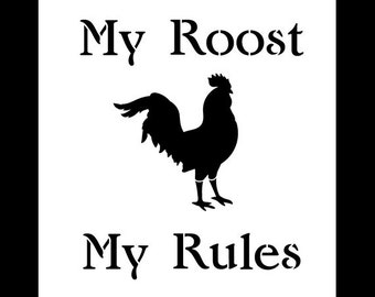 My Roost, My Rules -  Word  Art Stencil - Select Size - STCL1263 by StudioR12
