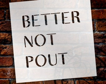 Better Not Pout - Word Stencil - Select Size - STCL1790 - by StudioR12