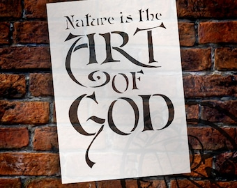 Nature Is the Art of God - Word Stencil - Select Size- STCL1330 by StudioR12