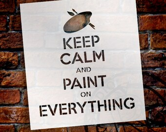 Keep Calm and Paint on Everything-Word Stencil - Select Size - STCL573 - by StudioR12