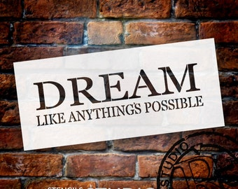 Dream Like Anything's Possible - Rectangle - Word Stencil - Select Size - STCL1808 - by StudioR12