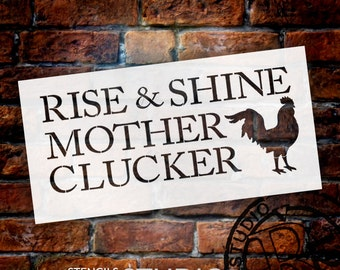 Rise and Shine Mother Clucker - Word Art Stencil - Select - STCL1186 by StudioR12