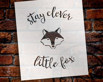 Stay Clever Little Fox - Curved Hand Script - Word Art Stencil - Select Size - STCL1768 - by StudioR12