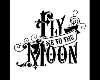 Fly Me to the Moon Word Art Stencil -  - Choose Your Size - STCL749 - by StudioR12