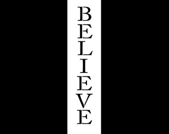 Believe - Skinny Traditional - Vertical - Word Stencil - Select Size - STCL1180