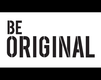 Be Original - Word Stencil - Select Size - STCL1144 - by StudioR12