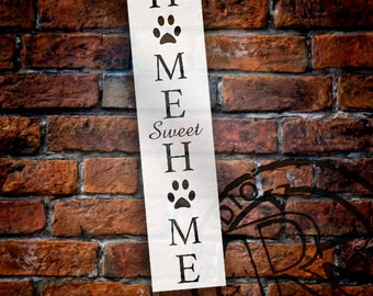 Home Sweet Home - Dog Paw Prints Stencil by StudioR12 | Welcome, Pet Word Art - Reusable Mylar Template - Porch Sign - SELECT SIZE