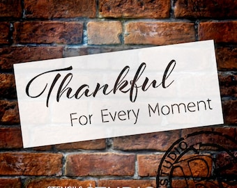 Thankful For Every Moment Stencil by StudioR12 | Reusable Mylar Template | Use for Painting Signs - Grateful - DIY Home Decor - SELECT SIZE