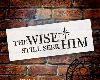 The Wise Still Seek Him - Christmas Stencil - STCL1370 - by StudioR12