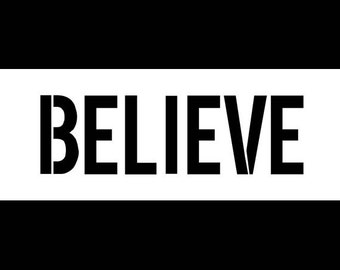 Believe - Modern Headline - Horizontal - Word Stencil -Select Size- STCL1200 by StudioR12