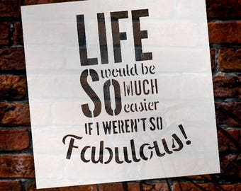 If I Weren't So Fabulous - Word Stencil - Select Size - STCL1118 - By StudioR12