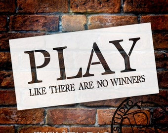 Play Like There Are No Winners - Rectangle - Word Stencil - Select Size - STCL1812 - by StudioR12