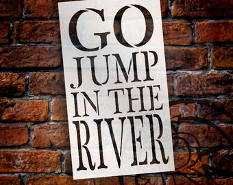 Go Jump In The River Stencil by StudioR12 | Reusable Mylar Template | Use to Paint Wood Signs - Pallets - DIY Summer Season - SELECT SIZE