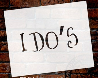 Wedding Sign Stencil - I Do's - Fancy Funky - Select Size- STCL1639 - by StudioR12