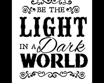 Be the Light In a Dark World - Word Stencil - SELECT SIZE - STCL653 - by StudioR12
