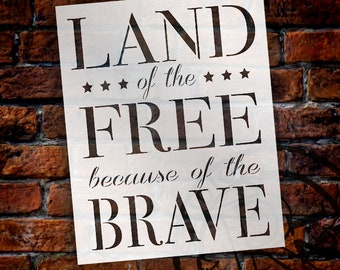 Land of the Free Because of the Brave Stencil by StudioR12 | Reusable Mylar Template | Use to Paint Wood Signs - Patriotic - SELECT SIZE
